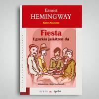 """LIBURU AURKEZPENA ETA SOLASALDIA: """"Fiesta. Eguzkia jaikitzen da"""", E. Hemingway"""