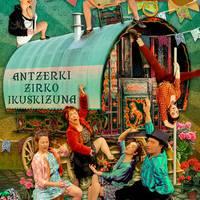 IKUSKIZUNA: 'Hemendikara', Zirika Zirkus