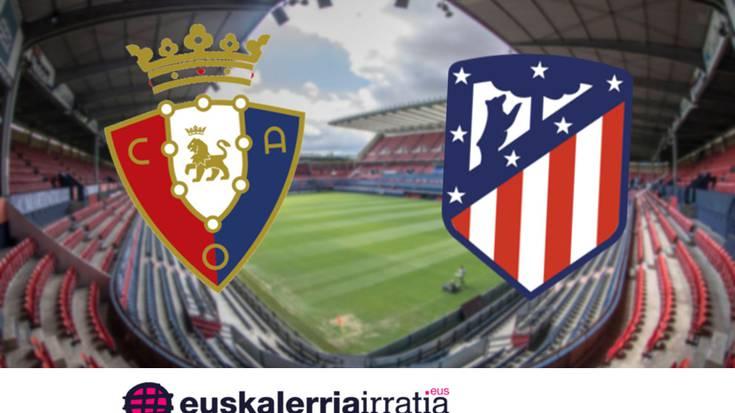 Osasuna-Atletico Madril, Euskalerria Irratian zuzenean