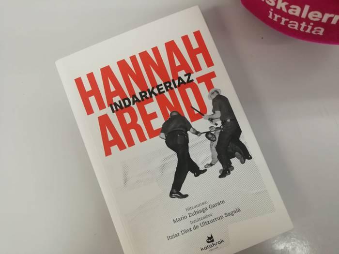 """LIBURU AURKEZPENA: """"Indarkeriaz"""", Hannah Arendt"""