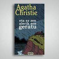 """IRAKURLE TALDEA: Agatha Christie, """"Eta ez zen alerik geratu"""""""