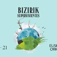 """KONTZERTUA: """"Bizirik"""", Euskadiko Orkestra"""