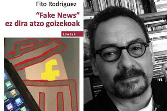 'Fake news' liburua aurkeztuko du gaur Fito Rodriguezek Karrikirin
